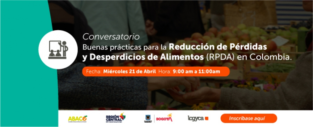 La RAP-E y Alcaldía de Bogotá se articulan con entidades privadas para reducir pérdidas y desperdicios de alimentos